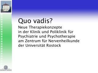 Quo vadis? Neue Therapiekonzepte  in der Klinik und Poliklinik für  Psychiatrie und Psychotherapie