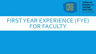First Year Experience ( FYE ) for Faculty