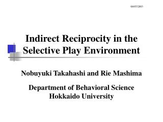 Indirect Reciprocity in the Selective Play Environment