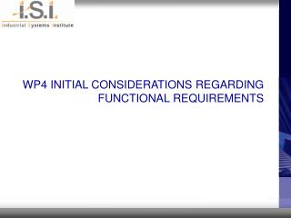 WP4 INITIAL CONSIDERATIONS REGARDING FUNCTIONAL REQUIREMENTS
