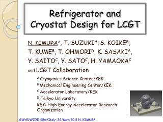 Refrigerator and Cryostat Design for LCGT