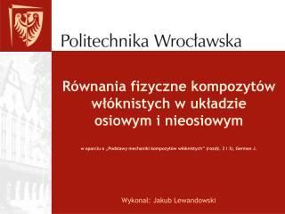 Wykonał: Jakub Lewandowski