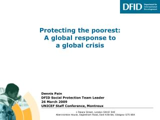 Dennis Pain DFID Social Protection Team Leader  26 March 2009 UNICEF Staff Conference, Montreux