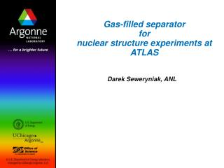 Gas-filled separator for  nuclear structure experiments at ATLAS