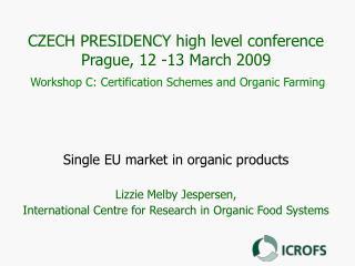Single EU market in organic products Lizzie Melby Jespersen,