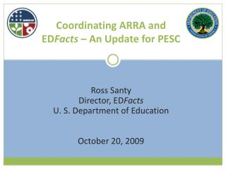 Coordinating ARRA and ED Facts  – An Update for PESC