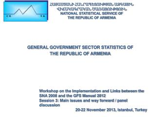GENERAL GOVERNMENT SECTOR STATISTICS OF  THE REPUBLIC OF ARMENIA