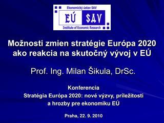 Konferencia Stratégia Európa 2020: nové výzvy, príležitosti  a hrozby pre ekonomiku EÚ