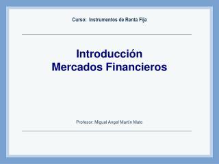 Introducción Mercados Financieros