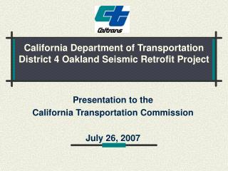 California Department of Transportation District 4 Oakland Seismic Retrofit Project