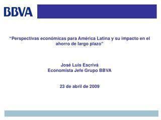 """""""Perspectivas económicas para América Latina y su impacto en el ahorro de largo plazo"""""""
