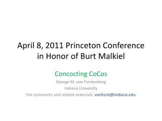 April 8, 2011 Princeton Conference in Honor of Burt  Malkiel