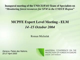 MCPFE Expert Level Meeting - ELM  14 -15 October 2004