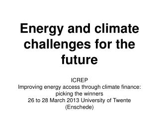 Energy and climate challenges for the future