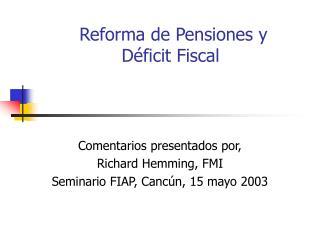 Reforma de Pensiones y Déficit Fiscal
