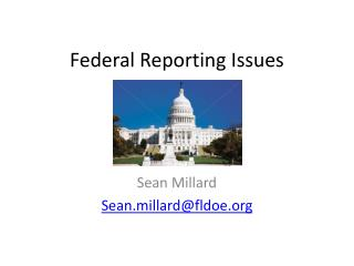 Federal Reporting Issues