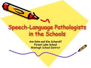 Speech-Language Pathologists in the Schools