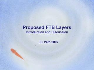 Proposed FTB Layers Introduction and Discussion