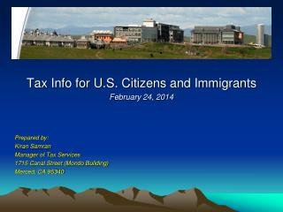 Tax Info for U.S. Citizens and Immigrants February 24, 2014 Prepared by: Kiran Samran
