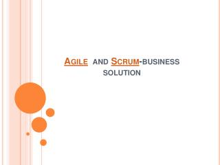 Agile and Scrum-business solution