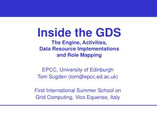 Inside the GDS The Engine, Activities,  Data Resource Implementations  and Role Mapping