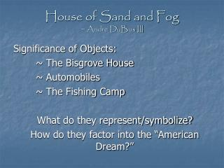 House of Sand and Fog ~ Andre DuBus III