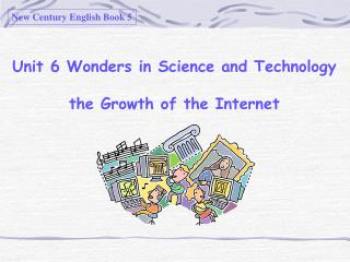 Unit 6 Wonders in Science and Technology the Growth of the Internet