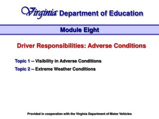 Driver Responsibilities: Adverse Conditions Topic 1 --  Visibility in Adverse Conditions
