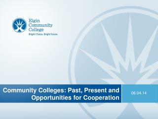 Community Colleges: Past, Present and Opportunities for Cooperation