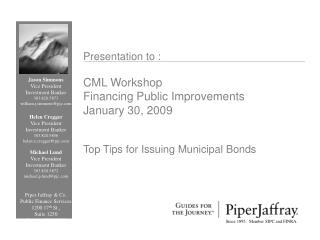 Presentation to : CML Workshop Financing Public Improvements January 30, 2009