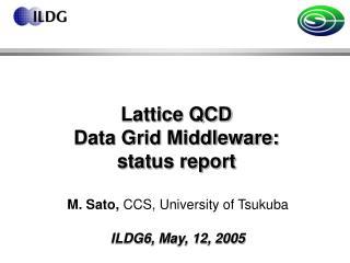 Lattice QCD          Data Grid Middleware: status report