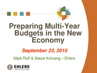 Preparing Multi-Year Budgets in the New Economy September 23, 2010