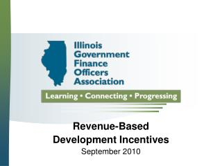 Revenue-Based Development Incentives September 2010