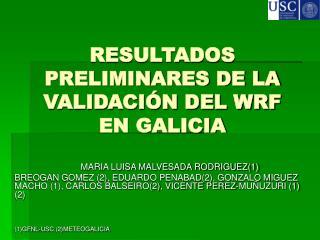 RESULTADOS PRELIMINARES DE LA VALIDACIÓN DEL WRF EN GALICIA
