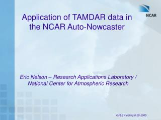 Application of TAMDAR data in the NCAR Auto-Nowcaster