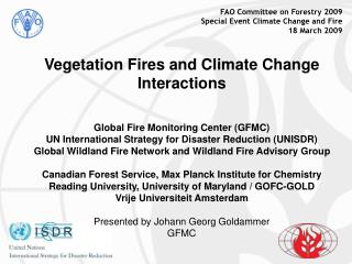 FAO Committee on Forestry 2009 Special Event Climate Change and Fire 18 March 2009