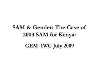 SAM & Gender: The Case of 2003 SAM for Kenya: