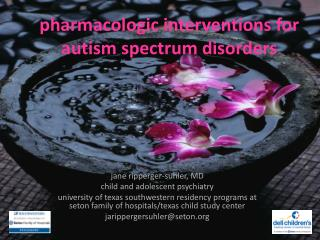 pharmacologic interventions for autism spectrum disorders