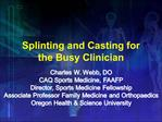 Splinting and Casting for the Busy Clinician