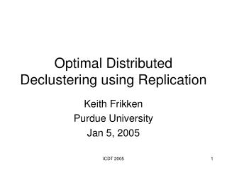 Optimal Distributed Declustering using Replication
