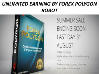 Unlimited Earning By Forex Polygon Robot