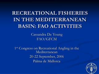 RECREATIONAL FISHERIES IN THE MEDITERRANEAN BASIN: FAO ACTIVITIES