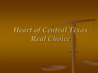 Heart of Central Texas Real Choice