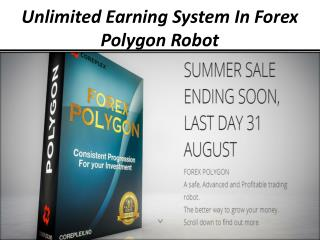 Unlimited Earning System In Forex Polygon Robot