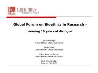 Global Forum on Bioethics in Research  –  nearing 10 years of dialogue