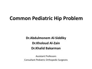Common Paediatric Hip Problems