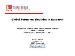 Global Forum on Bioethics in Research International Research Ethics Training Program Directors