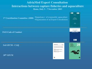 AdriaMed Expert Consultation  Interactions between capture fisheries and aquaculture