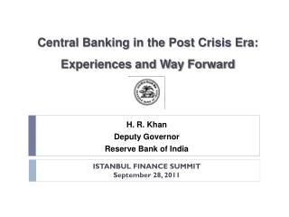 Central Banking in the Post Crisis Era: Experiences and Way Forward