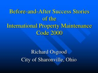 Before-and-After Success Stories of the International Property Maintenance Code 2000